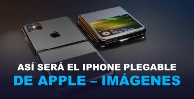 Así será el iPhone Plegable de Apple – IMÁGENES