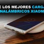 cargador inalámbrico, cargador inalámbrico xiaomi, cargador inalámbrico Samsung, mejores cargadores inalámbricos iphone, cargador inalámbrico rápido, cargador inalámbrico universal, cargadores inalámbricos universales, cargador inalámbrico qi